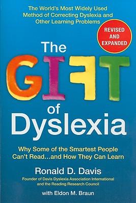 The Gift of Dyslexia By Davis, Ronald D./ Braun, Eldon M.
