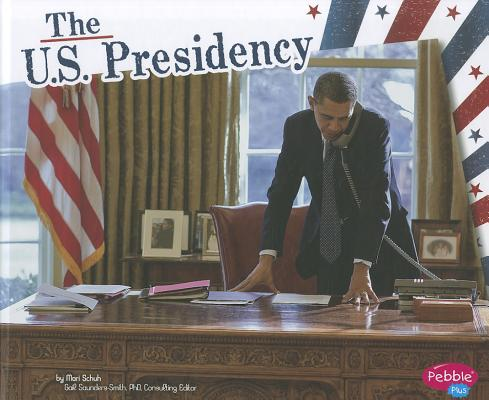 The U.s. Presidency By Schuh, Mari